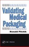 Validating Medical Packaging, Pilchik, Ronald, 1566768071