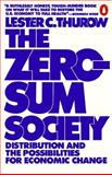 The Zero-Sum Society, Lester C. Thurow, 0140058079