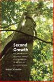 Second Growth : The Promise of Tropical Forest Regeneration in an Age of Deforestation, Chazdon, Robin L., 022611807X