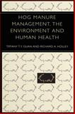 Hog Manure Management, the Environment and Human Health, Guan, Tiffany T. Y. and Holley, Richard A., 0306478072