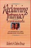 Reclaiming Intimacy in Your Marriage, Robert Bruce and Debra Bruce, 1556618077
