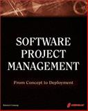 Software Project Management : From Concept to Deployment, Conway, Kieron, 1576108074