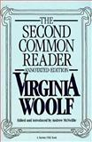The Second Common Reader, Virginia Woolf, 0156198088