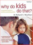 Why Do Kids Do That?, Richard C. Woolfson, 0600608085