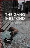 The Gang and Beyond : Interpreting Violent Street Worlds, Hallsworth, Simon, 1137358084