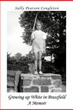 Growing up White in Brassfield A Memoir, Sally Pearson Congleton, 1467028088