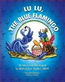 Lu Lu, the Blue Flamingo, Robert Barber, 1480108081