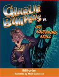 Charlie Bumpers vs. the Squeaking Skull, Bill Harley, 1561458082