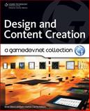 Design and Content Creation : A Gamedev. Net Collection, Sikora, Drew and Hattan, John, 1598638084
