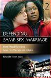 Defending Same-Sex Marriage : Volume 2 Our Family Values Same-Sex Marriage and Religion, , 0275988082