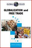 Globalization and Free Trade, Goldstein, Natalie, 0816068089