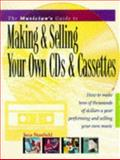 The Musician's Guide to Making and Selling Your Own CDs and Cassettes, Jana Stanfield, 0898798086
