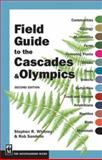 Field Guide to the Cascades and Olympics, 2nd Edit, Rob Sandelin, 0898868084