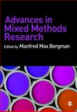 Advances in Mixed Methods Research : Theories and Applications, , 1412948088