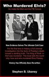 Who Murdered Elvis?, Stephen B. Ubaney, 147593808X