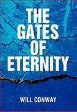 The Gates of Eternity, Will Conway, 1477158081