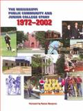 The Mississippi Public Community and Junior College Story, 1972-2002, Mississippi Association of Community and Junior Colleges Staff, 1578068088