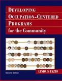Developing Occupation-Centered Programs for the Community, Fazio, Linda S., 0131708082
