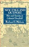 The New England Outpost, Richard I. Melvoin, 0393308081