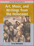 Art, Music, and Writings from the Holocaust, Susan Willoughby, 1403408084