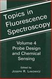 Topics in Fluorescence Spectroscopy : Volume 4: Probe Design and Chemical Sensing, , 1475788088