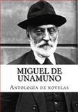 Miguel de Unamuno, Antología de Novelas, Miguel de Unamuno, 150028808X