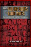 From Falling Bodies to Radio Waves, Emilio Segre, 0486458083