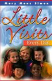 Little Visits Every Day, Mary Manz Simon, 0570058082