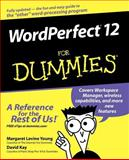 WordPerfect 12 for Dummies, Margaret Levine Young and David C. Kay, 0764578081