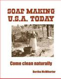 Soap Making U. S. A. Today, Bertha McWhorter, 1490388087