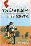 To Dakar and Back, Lawrence Hacking and Wil De Clercq, 1550228080