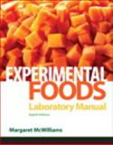 Laboratory Manual for Foods : Experimental Perspectives, McWilliams, Margaret, 0132158086