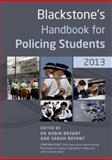 Blackstone's Handbook for Policing Students 2013, Bryant, Robin and Bryant, Sarah, 0199658080