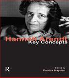 Hannah Arendt : Key Concepts, Patrick Hayden, 1844658082