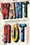 Want Not, Jonathan Miles, 0544228081