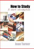 How to Study : A Short Introduction, Turner, Joan, 0761968083