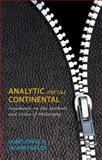 Analytic versus Continental : Arguments on the Methods and Value of Philosophy, Chase, James and Reynolds, Jack, 0773538089
