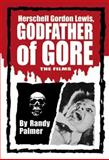 Herschell Gordon Lewis, Godfather of Gore 9780786408085