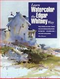 Learn Watercolor the Edgar Whitney Way, Ron Ranson, 0891348085