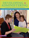 Developing and Administering a Child Care and Education Program, Sciarra, Dorothy June and Dorsey, Anne G., 1305088085