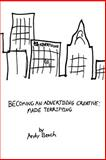 Becoming an Advertising Creative, Andy Beach, 1484048083
