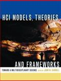 HCI Models, Theories, and Frameworks : Toward a Multidisciplinary Science, , 1558608087