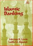 Islamic Banking, Lewis, Mervyn K. and Algaoud, Latifa M., 185898808X