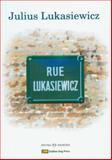 Rue Lukasiewicz, Julius Lukasiewicz, 1894908082