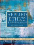 Applied Ethics : A Multicultural Approach, May, Larry and Wong, Kai, 0205708080