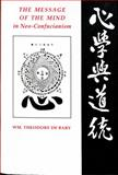 The Message of the Mind in Neo-Confucianism 9780231068086