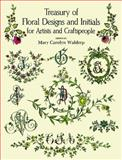 Treasury of Floral Designs and Initials for Artists and Craftspeople, , 0486288080