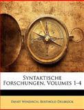 Syntaktische Forschungen, Volume 5, Ernst Windisch and Berthold Delbrück, 1148808086