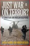 Just War on Terror? : A Christian and Muslim Response, David Fisher, Brian Wicker, 1409408086