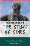 Henrik Ibsen's the Stuff of Kings, Thomas Van Laan, 1492718084
